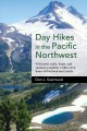 Go to record Day hikes in the Pacific Northwest : 90 favorite trails, l...