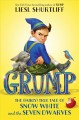 Go to record Grump : the (fairly) true tale of Snow White and the seven...