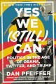 Go to record Yes we (still) can : politics in the age of Obama, Twitter...