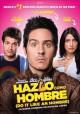 Go to record Hazlo como hombre = Do it like an hombre [videorecording]