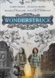 Go to record Wonderstruck [videorecording]