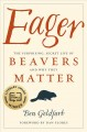 Go to record Eager : the surprising, secret life of beavers and why the...