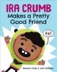 Go to record Ira Crumb makes a pretty good friend