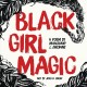 Go to record Black girl magic : a poem