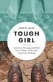 Go to record Tough girl : lessons in courage and heart from the Olympic...