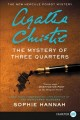 Go to record The mystery of three quarters  [text (large print)] : the ...