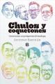 Go to record Chulos y coquetones : conversaciones con protagonistas del...