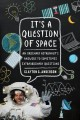 Go to record It's a question of space : an ordinary astronaut's answers...
