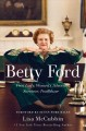 Go to record Betty Ford : First Lady, women's advocate, survivor, trail...