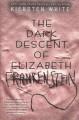 Go to record The dark descent of Elizabeth Frankenstein