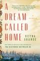 Go to record A dream called home : a memoir