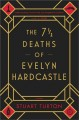 Go to record The 7 ½ deaths of Evelyn Hardcastle