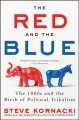 Go to record The red and the blue : the 1990s and the birth of politica...