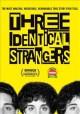 Go to record Three identical strangers [videorecording]