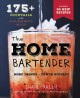 Go to record The home bartender : over 175 drinks with four ingredients...