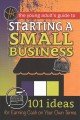 Go to record The young adult's guide to starting a small business : 101...