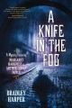 Go to record A knife in the fog : a mystery featuring Margaret Harkness...