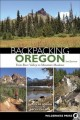 Go to record Backpacking Oregon: from river valleys to mountain meadows