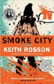 Go to record Smoke city : a novel