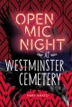 Go to record Open mic night at Westminster Cemetery : a novel in two acts