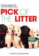 Go to record Pick of the litter [videorecording]