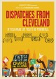 Go to record Dispatches from Cleveland [videorecording]