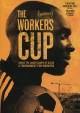 Go to record The workers cup [videorecording]
