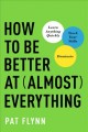 Go to record How to be better at almost everything : learn anything qui...