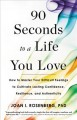 Go to record 90 seconds to a life you love : how to master your difficu...