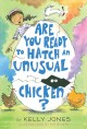 Go to record Are you ready to hatch an unusual chicken?