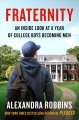 Go to record Fraternity : an inside look at a year of college boys beco...