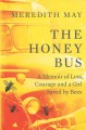 Go to record The honey bus : a memoir of loss, courage and a girl saved...