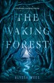Go to record The waking forest