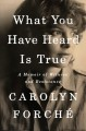 Go to record What you have heard is true : a memoir of witness and resi...