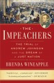 Go to record The impeachers : the trial of Andrew Johnson and the dream...