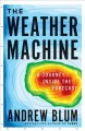 Go to record The weather machine : a journey inside the forecast