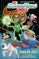 Go to record DC super hero girls. Spaced out