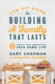 Go to record The DIY guide to building a family that lasts : 12 tools f...