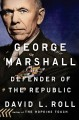 Go to record George Marshall : defender of the republic