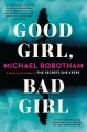 Go to record Good girl, bad girl : a novel