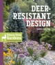 Go to record Deer-resistant design : fence-free gardens that thrive des...