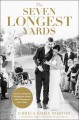Go to record The seven longest yards : our love story of pushing the li...
