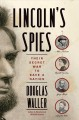 Go to record Lincoln's spies : their secret war to save a nation