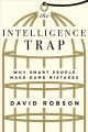 Go to record The intelligence trap : why smart people make dumb mistakes
