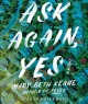 Go to record Ask again, yes [sound recording] : a novel