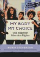 Go to record My body, my choice : the fight for abortion rights