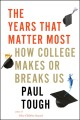 Go to record The years that matter most : how college makes or breaks us