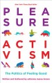 Go to record Pleasure activism : the politics of feeling good