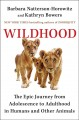 Go to record Wildhood : the epic journey from adolescence to adulthood ...