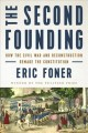 Go to record The second founding : how the Civil War and Reconstruction...